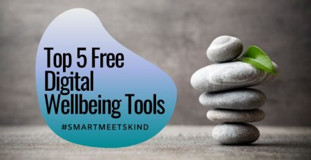 Top Five Free Digital Wellbeing Tools
